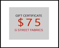 G Street Fabrics Gift Certificate- $75
